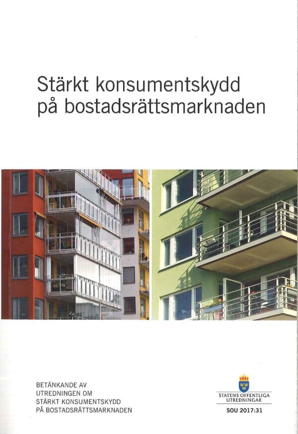 Stärkt konsumentskydd på bostadsrättsmarknaden. SOU 2017:31