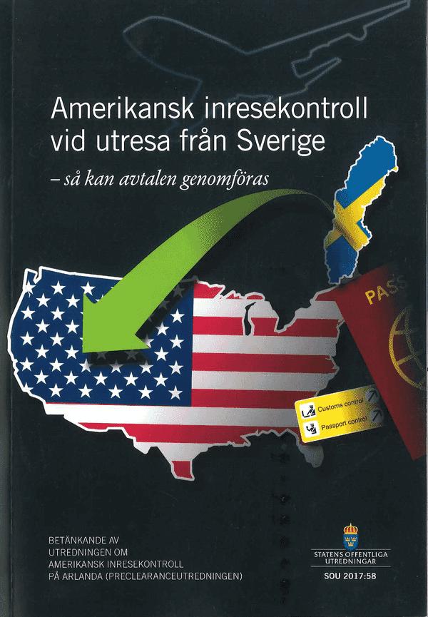 Amerikansk inresekontroll vid utresa från Sverige - så kan avtalen genomföras. SOU 2017:58