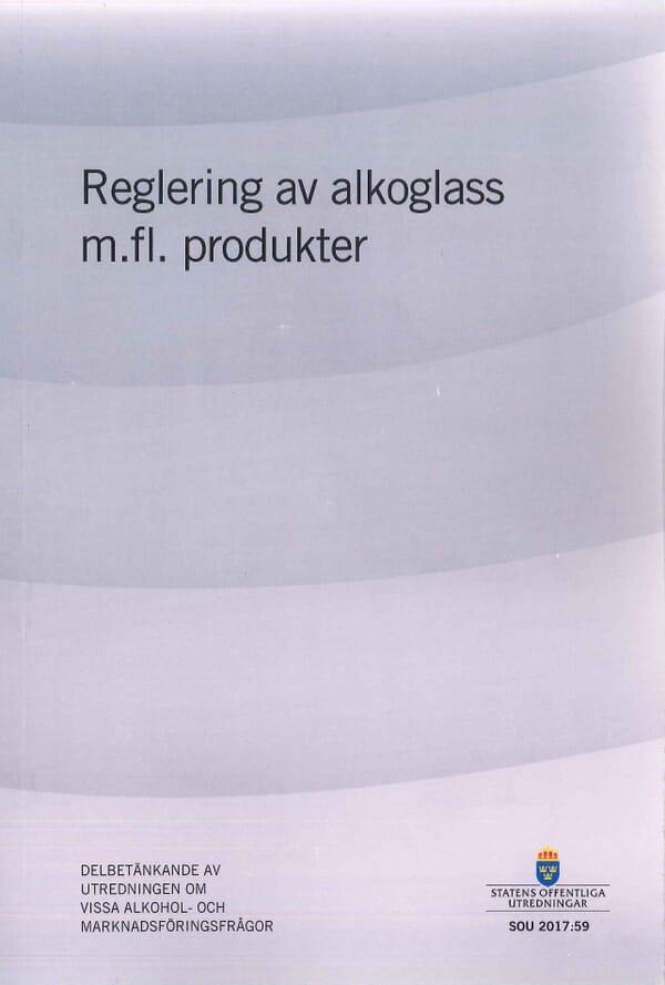 Reglering av alkoglass m.m. produkter SOU 2017:59