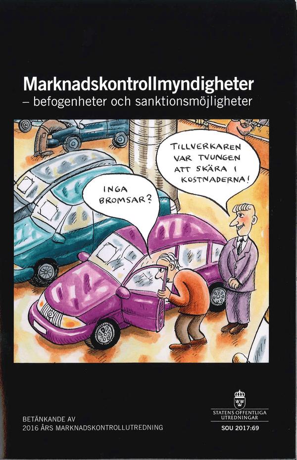 Marknadskontrollmyndigheter - befogenheter och sanktionsmöjligheter. SOU 2017:69