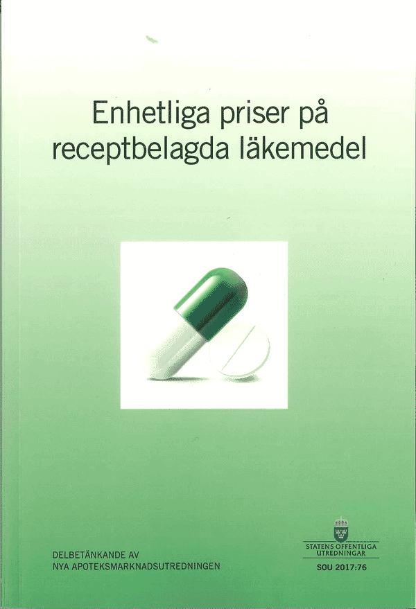 Enhetliga priser på receptbelagda läkemedel. SOU 2017:76