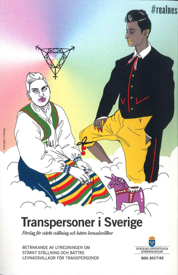 Transpersoner i Sverige. SOU 2017:92. Förslag för stärkt ställning och bättre levnadsvillkor