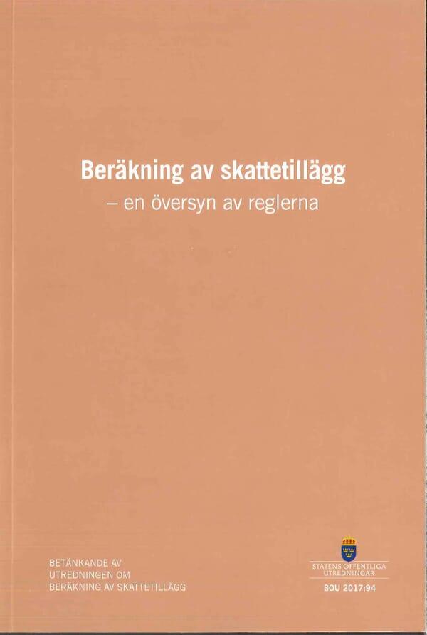 Beräkning av skattetillägg - en översyn av reglerna. SOU 2017:94