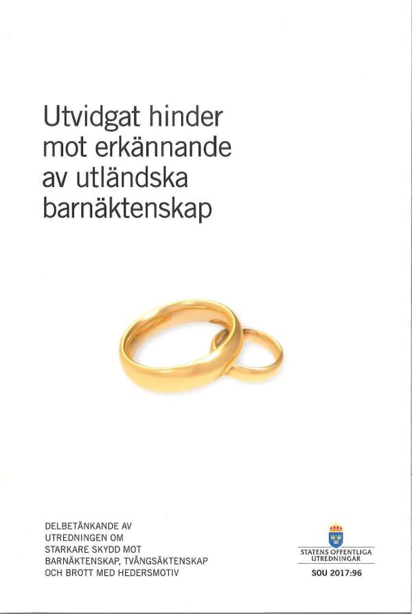 Utvidgat hinder mot erkännande av utländska barnäktenskap. SOU 2017:96