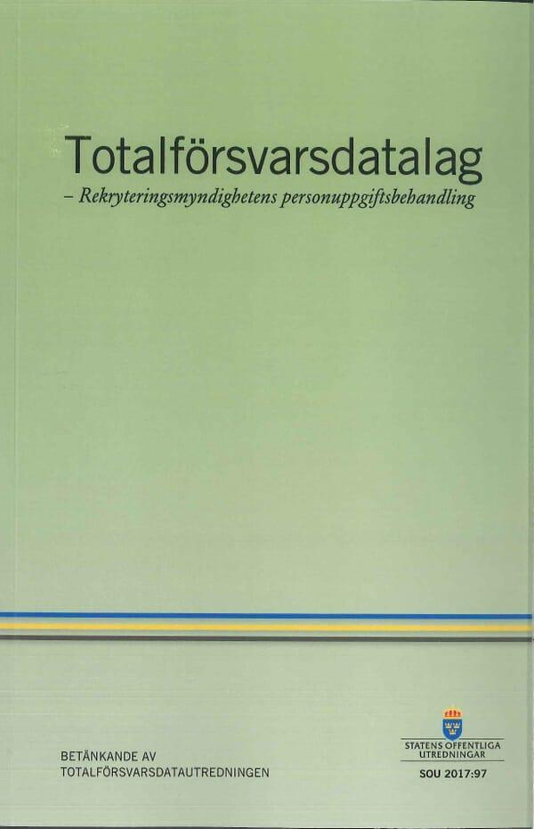 Totalförsvarsdatalag. SOU 2017:97. Rekryteringsmyndighetens personuppgiftsbehandling