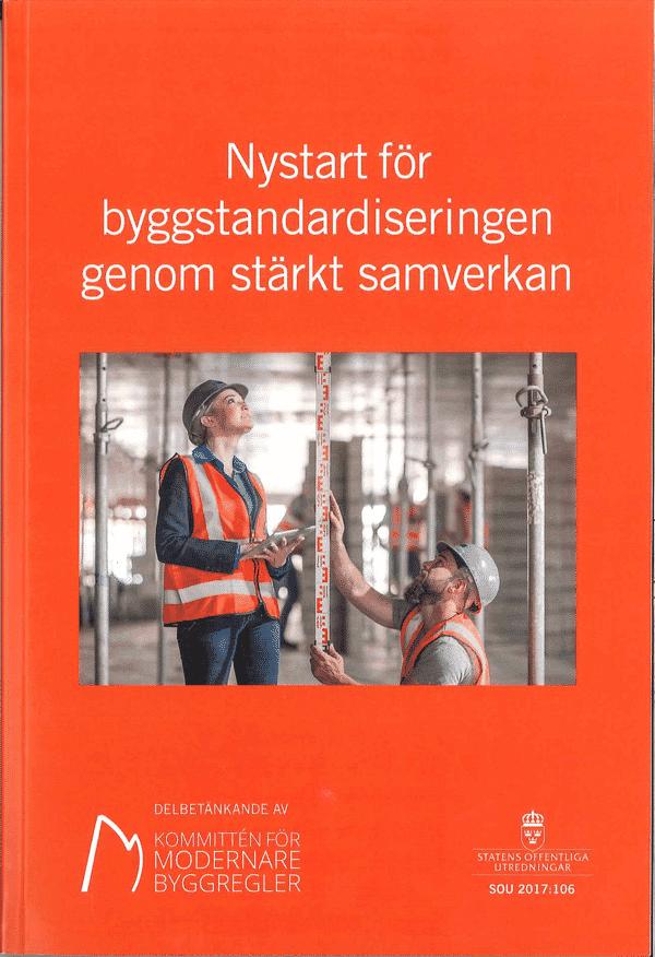 Nystart för byggnadsstandardiseringen genom stärkt samverkan. SOU 2017:106