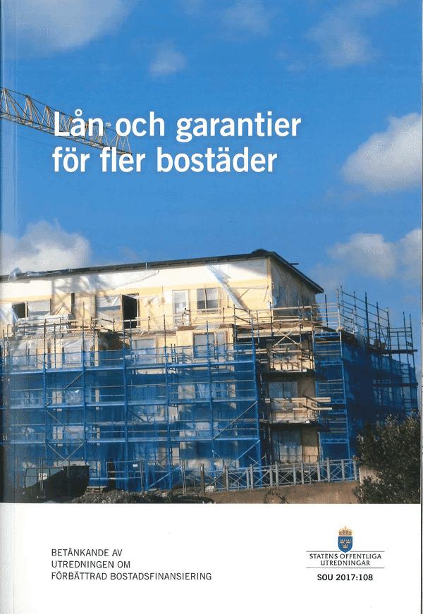 Lån och garantier för fler bostäder. SOU 2017:108