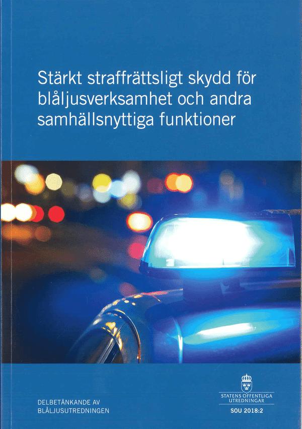 Stärkt straffrättsligt skydd för blåljusverksamhet och andra samhällsnyttiga funktioner. SOU 2018:2