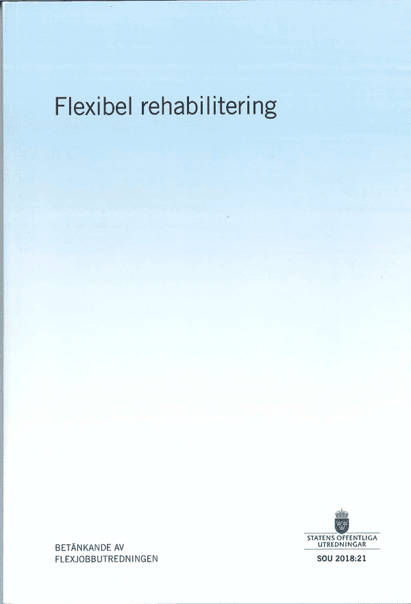 Flexibel rehabilitering. SOU 2018:21
