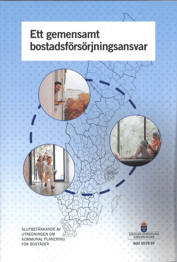 Ett gemensamt bostadsförsörjningsansvar. SOU 2018:35.