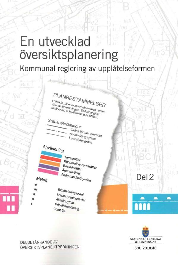 En utvecklad översiktsplanering. SOU 2018:46. Del 2. Kommunal reglering av upplåtelseformen