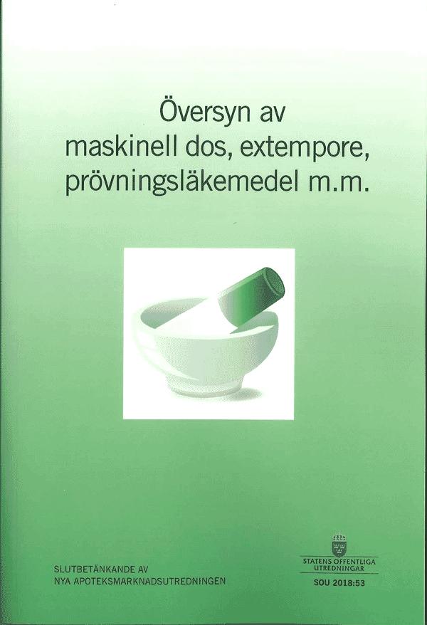 Översyn av maskinell dos, extempore, prövningsläkemedel m.m. SOU 2018:53