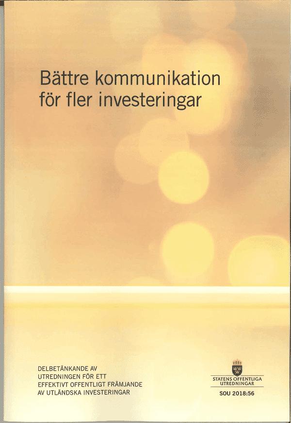 Bättre kommunikation för fler investeringar. SOU 2018:56