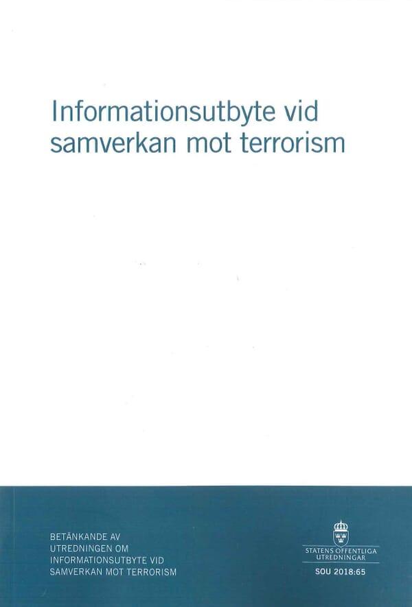 Informationsutbyte vid samverkan mot terrorism. SOU 2018:65