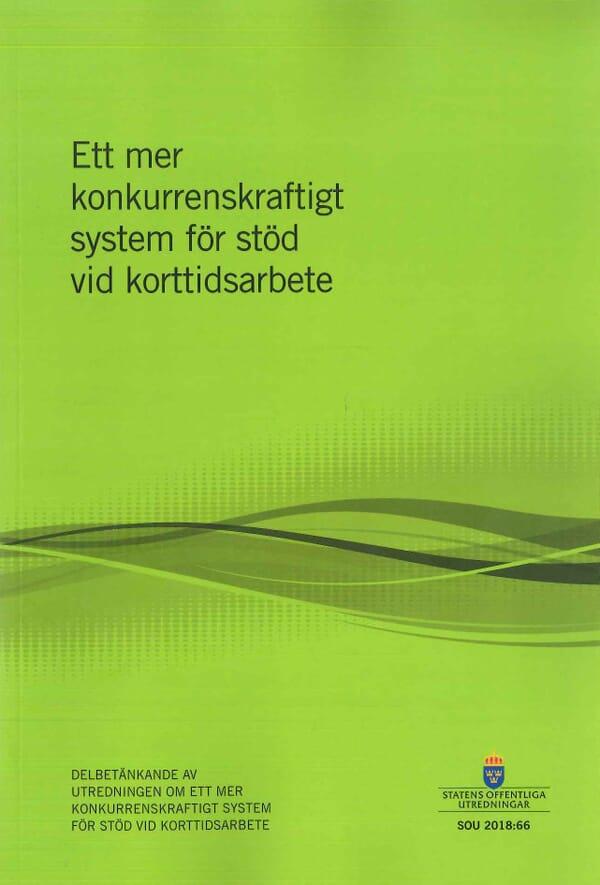 Ett mer konkurrenskraftigt system för stöd vid korttidsarbete. SOU 2018:66