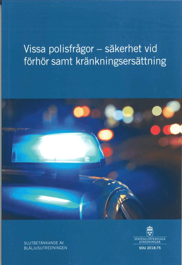 Vissa polisfrågor - säkerhet vid förhör samt kränkningsersättning. SOU 2018:75