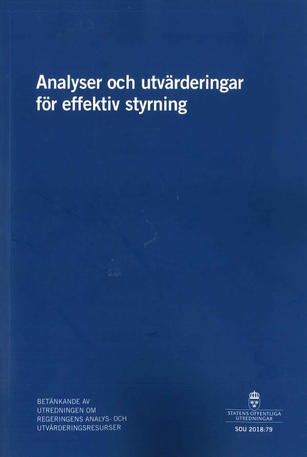 Analyser och utvärderingar för effektiv styrning. SOU 2018:79