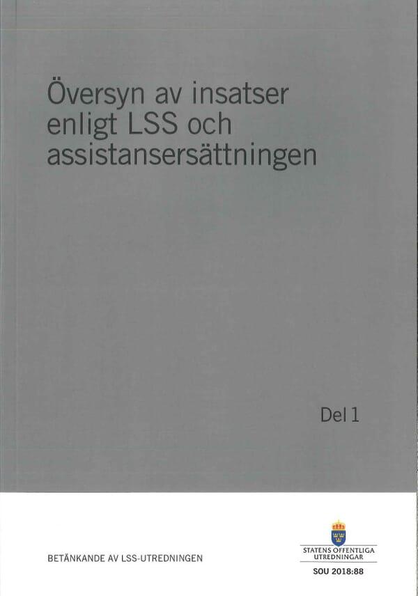 Översyn av insatser enligt LSS och assistansersättningen. Del 1. SOU 2018:88