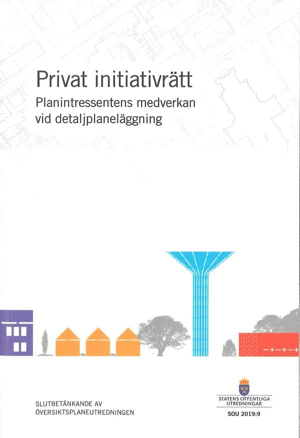 Privat initiativrätt - planintressentens medverkan vid detaljplaneläggning. SOU 2019:9