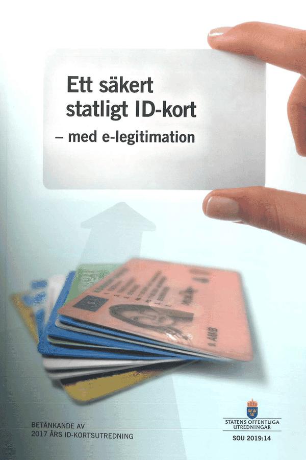 Ett säkert statligt ID-kort - med e-legitimation. SOU 2019:14