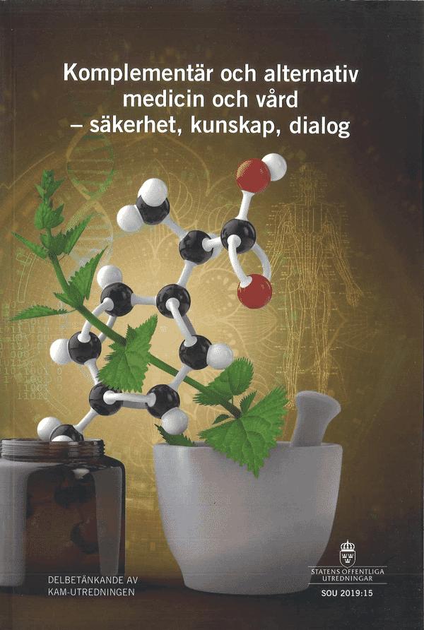 Komplementär och alternativ medicin och vård - säkerhet, kunskap och dialog. SOU 2019:15