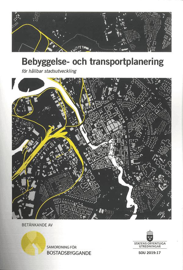 Bebyggelse- och transportplanering för hållbar stadsutveckling. SOU 2019:17