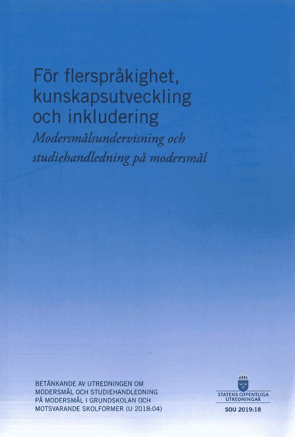 För flerspråkighet, kunskapsutveckling och inkludering. SOU 2019:18. Modersmålsundervisning och studiehandledning på modersmål
