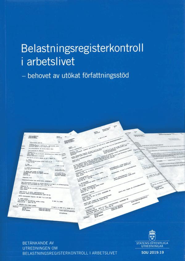 Belastningsregisterkontroll i arbetslivet - behovet av utökat författningsstöd. SOU 2019:19