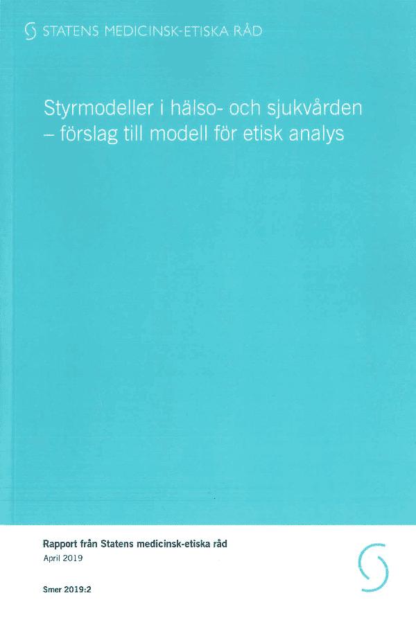 Styrmodeller i hälso- och sjukvården - förslag till modell för etisk analys