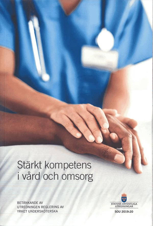 Stärkt kompetens i vård och omsorg. SOU 2019:20