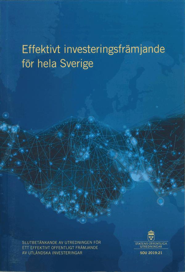 Effektivt investeringsfrämjande för hela Sverige. SOU 2019:21