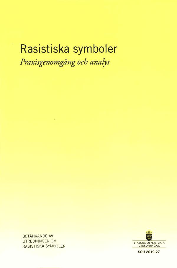 Rasistiska symboler - praxisgenomgång och analys. SOU 2019:27