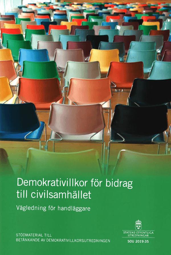 Demokrativillkor för bidrag till civilsamhället. Vägledning för handläggare. SOU 2019:35