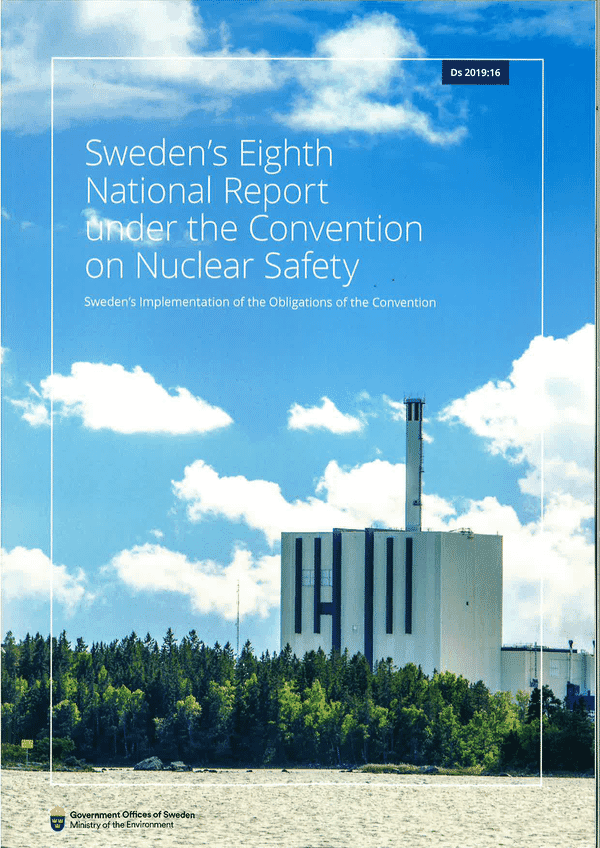 Swedens´s Eighth National Report under the Joint Convention on Nuclear Safety. Sweden's Implementation of the Obligataions of the Convention. Ds 2019:16