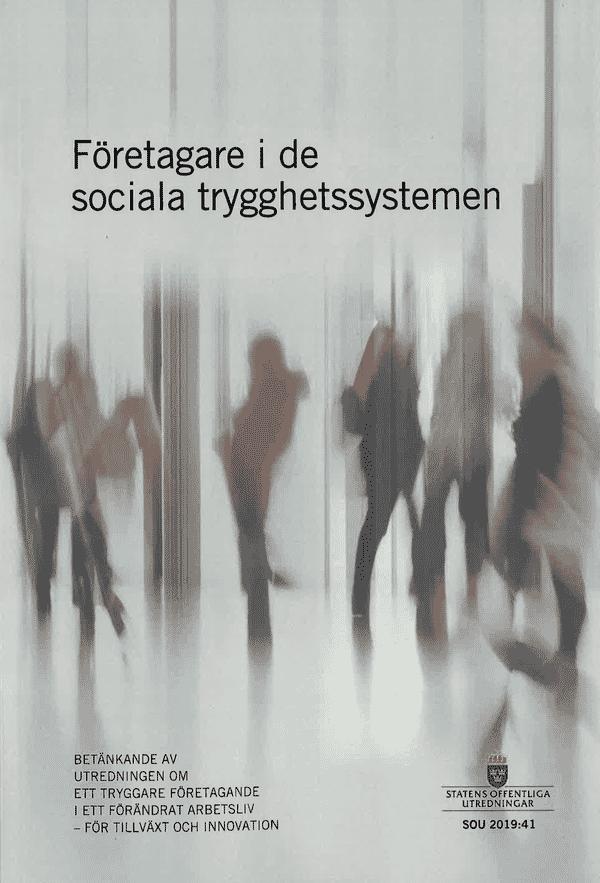 Företagare i de sociala trygghetssystemen. SOU 2019:41