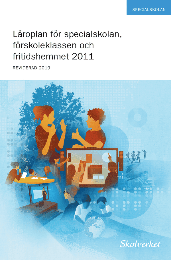 Läroplan för specialskolan, förskoleklassen och fritidshemmet 2011. REVIDERAD 2019
