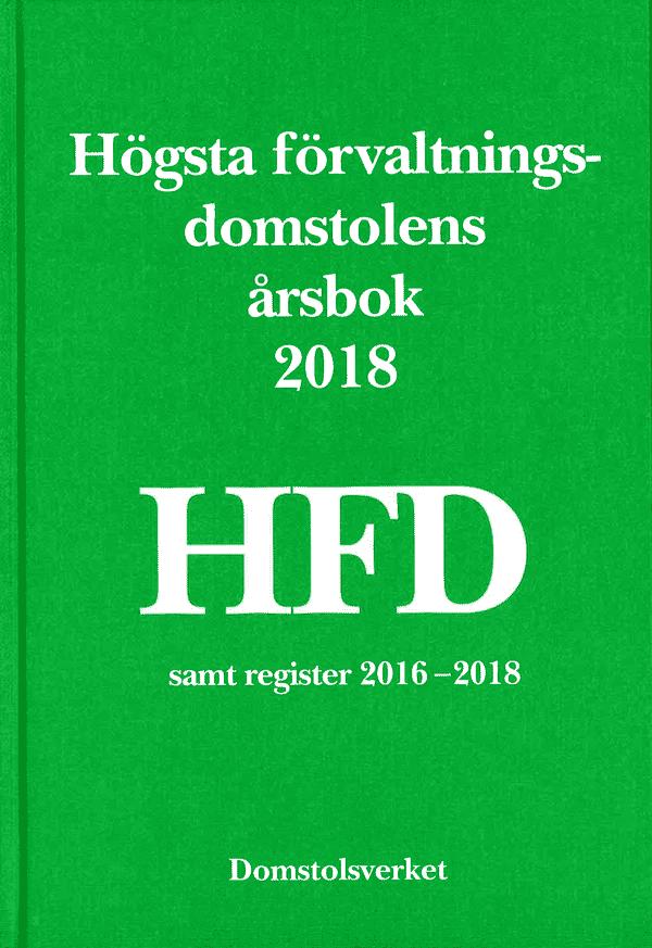 Högsta förvaltningsdomstolens årsbok 2018 (HFD)