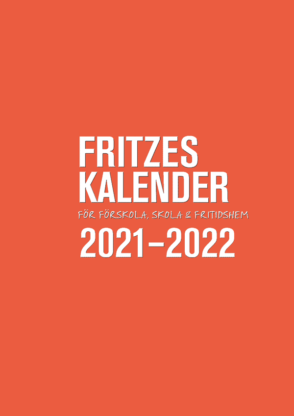 Fritzes kalender för förskola, skola och fritidshem 2021/2022