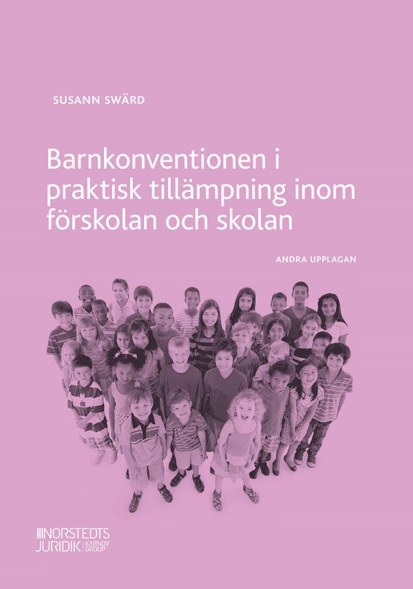 Barnkonventionen i praktisk tillämpning inom förskolan och skolan