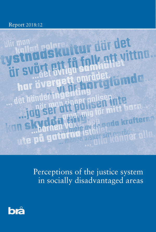 Perceptions of the justice system in socially disadvantaged areas.  Brå report 2018:12