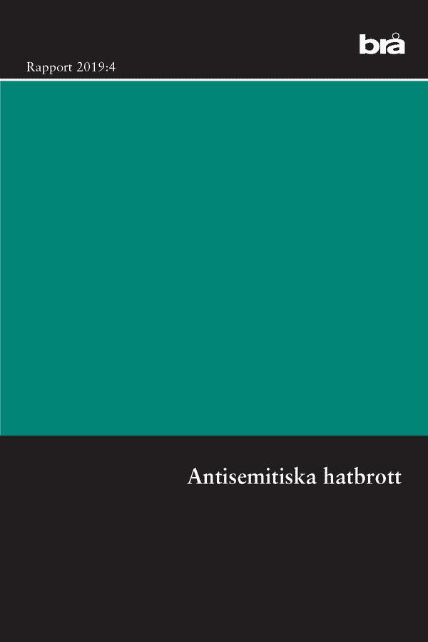 Antisemitiska hatbrott. Brå rapport 2019:4